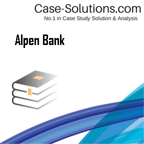 alpen bank case analyses He has written a number of case studies and articles on the topic he served as one of the founding co-chairs of the social enterprise initiative at harvard,.