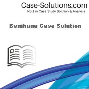 Benihana | Case Study Solution | Case Study Analysis