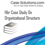 Hbr Case Study On Organizational Structure