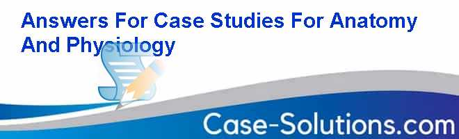 "case study answers for anatomy and physiology 1 skeletal system case study module 14: anatomy & physiology case study #2 mrs jones' case: ""old bones"" overview: mrs jones, a 75-year old woman is admitted arrives at the hospital complaining."