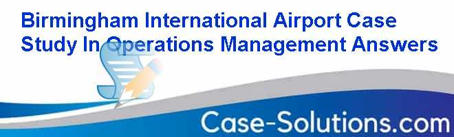solution of case 1 birmingham international airport Site about birmingham-shuttlesworth international airport all the information you need to know about arrivals, departures, terminal information, amenities and services, parking, transport, maps, car rental.