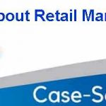 Case Study About Retail Management