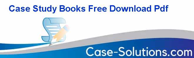 Case Study Books Free Download Pdf Case Solution