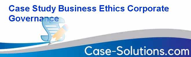 Business Ethics Cases - Markkula Center for Applied Ethics