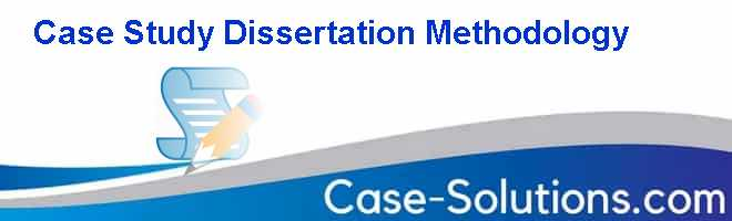 Case study method dissertation