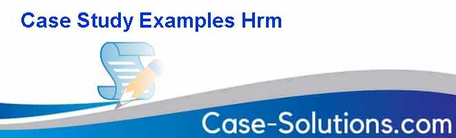 hrm case analysis This article aims to show through a case study analysis how a uk company has adopted policies that in practice appear to signify a move towards hrm techniques the analysis discusses first the industrial setting that encourages the flourishing of hrm second, organisational changes at corporate and company level third, a model of hrm fourth, the practice of hrm in a case study, using a goal.