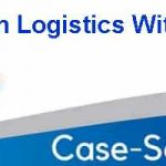 Case Study On Logistics With Solutions