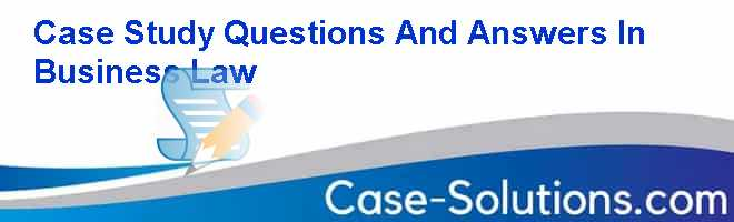 business law questions and answers I have a 30 question business law exam and none of the questions were covered in the course i have approx 25 hrs - answered by a verified business lawyer.