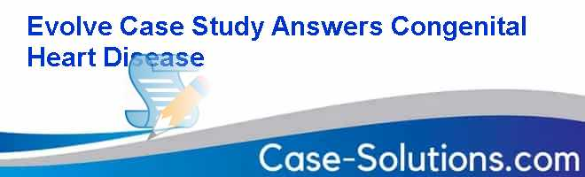 evolve case study management of a medical unit