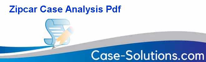 Zipcar Case Analysis Pdf - Case Solution, Analysis & Case