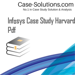 infosys harvard case study Infosys: a case study on becoming a global brand in consulting technology and outsourcing solutions mariusz soltanifar abstract infosys is a global leader in consulting, technology, and outsourcing solutions.