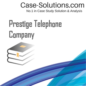 prestige telephone company case solution Precision worldwide inc case solution & analysis clients who bought this case solution also bought: prestige telephone co riverbend telephone company.