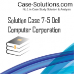 Solution Case 7-5 Dell Computer Corporation